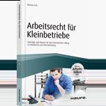 Arbeitsrecht für Kleinbetriebe - inkl. Arbeitshilfen online