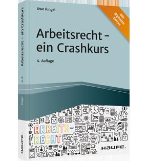 Arbeitsrecht - ein Crashkurs - inkl. Arbeitshilfen online