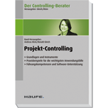 Der Controlling-Berater Band 5: Projekt-Controlling